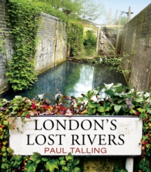 London's Lost Rivers, Paperback / softback Book