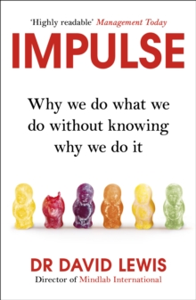 Impulse : Why We Do What We Do Without Knowing Why We Do It, Paperback / softback Book