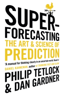 Superforecasting : The Art and Science of Prediction, Paperback Book