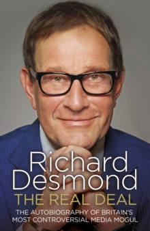 The Real Deal : The Autobiography of Britain's Most Controversial Media Mogul, Paperback Book