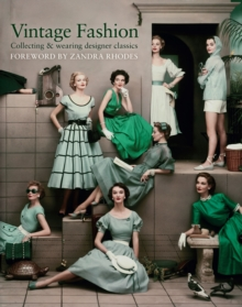 Vintage Fashion : Collecting & Wearing Designer Classics, Hardback Book