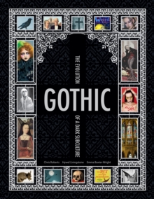 Gothic : The Evolution of a Dark Subculture, Hardback Book