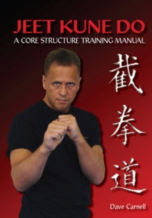 Jeet Kune Do : A Core Structure Training Manual, Paperback Book