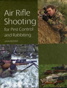 Air Rifle Shooting for Pest Control and Rabbiting, Hardback Book