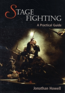 Stage Fighting : A Practical Guide, Paperback Book