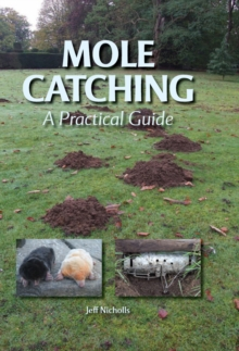 Mole Catching : A Practical Guide, Hardback Book