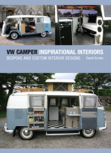 VW Camper Inspirational Interiors : Bespoke and Custom Interior Designs, Hardback Book