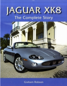 Jaguar XK8 : The Complete Story, Hardback Book