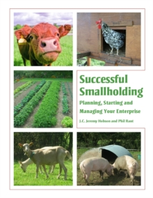 Successful Smallholding : Planning, Starting and Managing Your Enterprise, Hardback Book