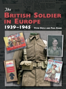 The British Soldier in Europe 1939-45, Hardback Book