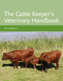 The Cattle Keeper's Veterinary Handbook, Hardback Book