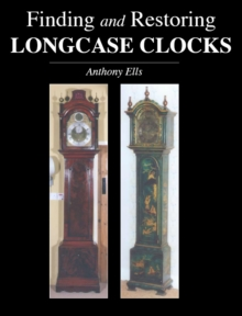 Finding and Restoring Longcase Clocks, Paperback Book