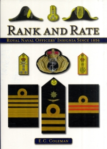 Rank and Rate : Royal Naval Officers' Insignia Since 1856, Hardback Book