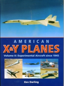 American X and Y Planes : Experimental Aircraft Since 1945 v. 2, Hardback Book