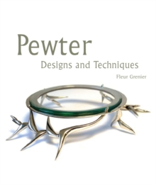Pewter : Designs and Techniques, Hardback Book