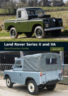 Land Rover Series II and IIA Specification Guide, Hardback Book