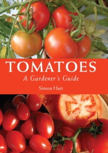 Tomatoes : A Gardener's Guide, Paperback Book
