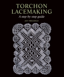 Torchon Lacemaking : A Step-by-Step Guide, Hardback Book