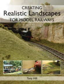 Creating Realistic Landscapes for Model Railways, Paperback Book