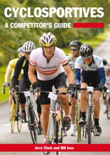 Cyclosportives : A Competitor's Guide, Paperback / softback Book