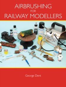 Airbrushing for Railway Modellers, Paperback Book