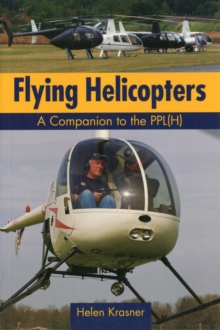 Flying Helicopters : A Companion to the PPL(H), Paperback Book