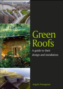 Green Roofs : A Guide to Their Design and Installation, Paperback Book