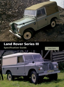 Land Rover Series III Specification Guide, Hardback Book