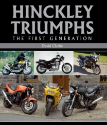 Hinckley Triumphs : The First Generation, Hardback Book