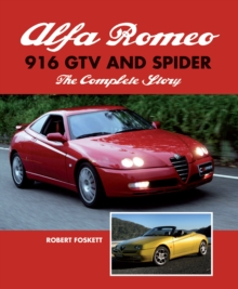 Alfa Romeo 916 GTV and Spider : The Complete Story, Hardback Book