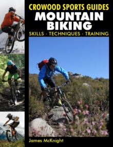 Mountain Biking : Skills, Techniques, Training, Paperback Book