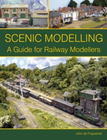 Scenic Modelling : A Guide for Railway Modellers, Paperback Book