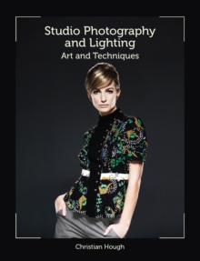 Studio Photography and Lighting : Art and Techniques, Paperback Book