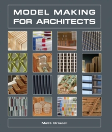 Model Making for Architects, Hardback Book