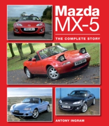 Mazda MX-5 : The Complete Story, Hardback Book