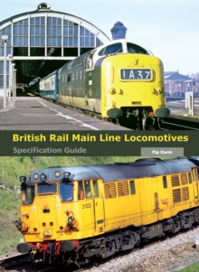 British Rail Main Line Locomotives Specification Guide, Hardback Book