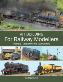 Kit Building for Railway Modellers : Volume 2 - Locomotives and Multiple Units Volume 2, Paperback Book