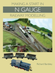 Making a Start in N Gauge Railway Modelling, Paperback Book