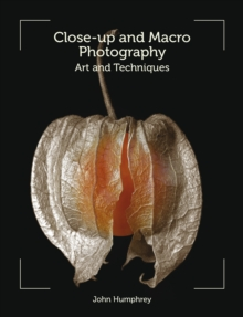 Close-Up and Macro Photography : Art and Techniques, Paperback Book