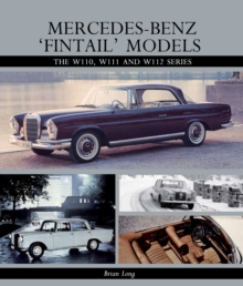Mercedes-Benz 'Fintail' Models : The W110, W111 and W112 Series, Hardback Book