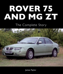 Rover 75 and MG ZT : The Complete Story, Hardback Book