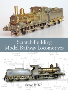 Scratch-Building Model Railway Locomotives, Paperback Book