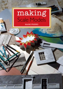 Making Scale Models, Paperback / softback Book