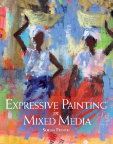 Expressive Painting in Mixed Media, Paperback / softback Book