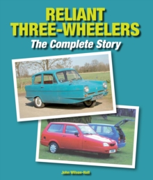Reliant Three-Wheelers : The Complete Story, Hardback Book