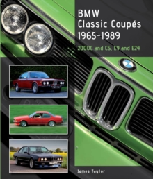 BMW Classic Coupes, 1965-1989 : 2000C and CS, E9 and E24, Hardback Book