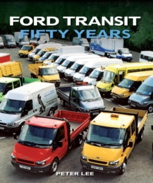 Ford Transit : Fifty Years, Hardback Book