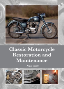 Classic Motorcycle Restoration and Maintenance, Hardback Book