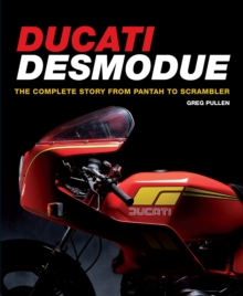 Ducati Desmodue: The Complete Story From Pantah to Scrambler, Hardback Book