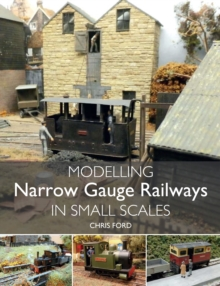 Modelling Narrow Gauge Railways in Small Scales, Paperback Book